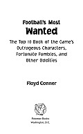Football's Most Wanted™: The Top 10 Book of the Great Game's Outrageous Characters, Fortunate Fumbles, and Other Oddities