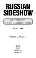 Russian Sideshow: America's Undeclared War, 19181920