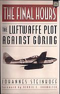 The Final Hours: The Luftwaffe Plot against Göring