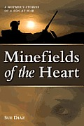 Minefields of the Heart A Mothers Stories of a Son at War