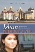 Islam Without a Veil: Kazakhstan's Path of Moderation