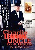 Charlie Lennon: Uncle to a Beatle