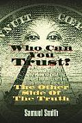 Who Can You Trust: The Other Side of the Truth