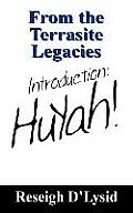 From the Terrasite Legacies: Introduction: Huyah!