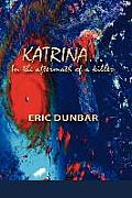 Katrina: In the Aftermath of a Killer