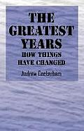The Greatest Years: How Things Have Changed
