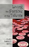Living the Parable of the Talents: Challenging and Revitalizing a Congregation Using Their God-Given Talents.