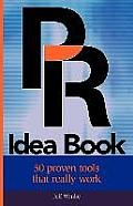PR Idea Book: 50 Proven Tools That Really Work