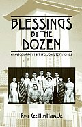 Blessings by the Dozen: An Autobiography with Personal Testimonies