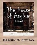 The House of Asylum