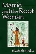 Mamie and the Root Woman