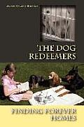 The Dog Redeemers: Finding Forever Homes