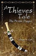 A Thieves Tale: The Persian Dagger