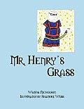 Mr. Henry's Grass