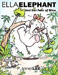 Ella Elephant: And Her Fear of Mice