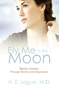 Fly Me to the Moon: Bipolar Journey Through Mania and Depression