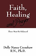 Faith, Healing and Prayer: These Must Be Balanced