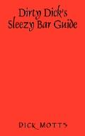 Dirty Dick's Sleezy Bar Guide