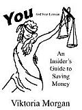 You and Your Lawsuit: An Insider's Guide to Saving Money