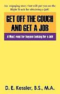 Get Off the Couch and Get a Job: A Must-Read for Anyone Looking for a Job