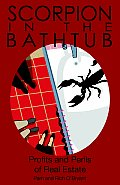 Scorpion in the Bathtub: Focus and Grow Rich in Your Real Estate Career!
