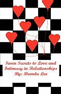 Seven Secrets to Love and Intimacy in Relationships