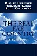 The Real Far Country: The Return