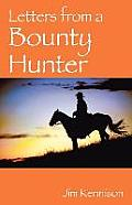 Letters From A Bounty Hunter