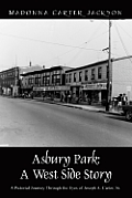 Asbury Park: A West Side Story - A Pictorial Journey Through the Eyes of Joseph A. Carter, Sr
