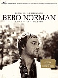 Bebo Norman: Between the Dreaming and the Coming True