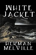 White Jacket by Herman Melville, Fiction, Classics, Sea Stories