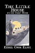The Little House in the Fairy Wood by Ethel Cook Eliot, Fiction, Fantasy, Literary, Fairy Tales, Folk Tales, Legends & Mythology