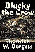 Blacky the Crow by Thornton Burgess, Fiction, Animals, Fantasy & Magic