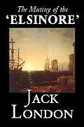 The Mutiny of the 'Elsinore' by Jack London, Fiction, Action & Adventure