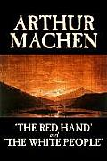 'The Red Hand' and 'The White People' by Arthur Machen, Fiction, Fantasy, Classics, Horror