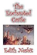 The Enchanted Castle by Edith Nesbit, Fiction, Fantasy & Magic