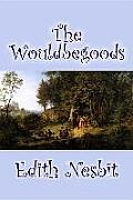 The Wouldbegoods by Edith Nesbit, Fiction, Classics, Fantasy & Magic