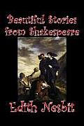 Beautiful Stories from Shakespeare by Edith Nesbit, Fiction, Fantasy & Magic