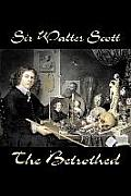 The Betrothed by Sir Walter Scott, Fiction, Historical, Literary, Classics