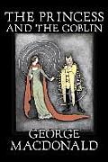 The Princess and the Goblin by George Macdonald, Fiction, Classics, Action & Adventure