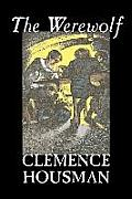 The Werewolf by Clemence Housman, Fiction, Fantasy, Horror, Mystery & Detective