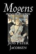 Mogens and Other Stories by Jens Peter Jacobsen, Fiction, Short Stories, Classics, Literary