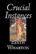 Crucial Instances by Edith Wharton, Fiction, Horror, Fantasy, Classics