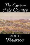The Custom of the Country by Edith Wharton, Fiction, Classics, Fantasy,