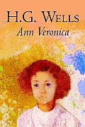 Ann Veronica by H. G. Wells, Fiction, Classics, Fantasy, Science Fiction
