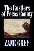 The Rustlers of Pecos County by Zane Grey, Fiction, Westerns, Historical