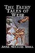The Faery Tales of Weir by Anna McClure Sholl, Fiction, Horror & Ghost Stories, Fairy Tales & Folklore