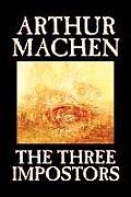 The Three Impostors by Arthur Machen, Fiction, Fantasy, Horror, Fairy Tales, Folk Tales, Legends & Mythology