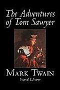 The Adventures of Tom Sawyer by Mark Twain, Fiction, Classics