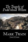 The Tragedy of Pudd'nhead Wilson by Mark Twain, Fiction, Classics